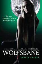 Wolfsbane: A Nightshade Novel Book 2 by Andrea Cremer