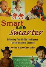 Smart and Smarter: Enhancing Your Child's Intelligence Through Cognitive Coachin