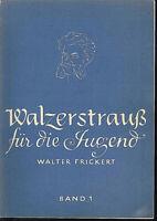 Walter Frickert : Walzerstrauß für die Jugend ~ Band 1