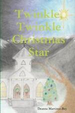 Twinkle, Twinkle Christmas Star by Deanna Martinez-Bey (2014, Paperback)
