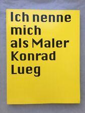 Ich nenne mich als Maler Konrad Lueg (Thomas Kellein, Kunsthalle Bielefeld/PS1)