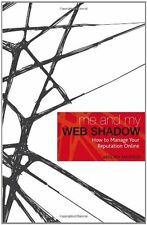 Me and My Web Shadow: How to Manage Your Reputation Online,Antony Mayfield