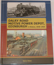 DARLY ROAD DEPOT Edinburgh Steam Railway History NEW Rail Motive Power 1848-1965