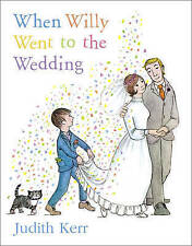 Judith Kerr - Preschool Story Book: WHEN WILLY WENT TO THE WEDDING - NEW