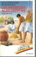 Les premiers agriculteurs.André GREGOIRE.Hachette Z29