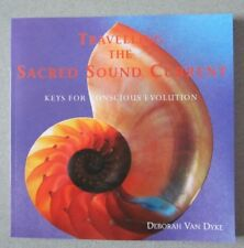 TRAVELLING SACRED SOUND CURRENT: KEYS FOR CONSCIOUS EVOLUTION By Van Dyke -New
