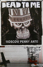 DEAD TO ME, MOSCOW PENNY ANTE POSTER (H2)