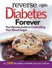 Reverse Diabetes Forever : Your Ultimate Guide to Controlling Your Blood Sugar