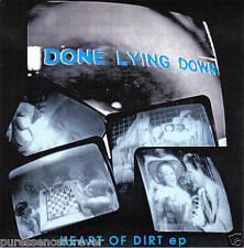 """DONE LYING DOWN - Heart Of Dirt EP (UK No'd LE (1000) 3 Tk 1993 7"""" Single PS)"""