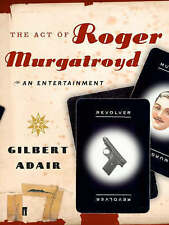 The Act of Roger Murgatroyd (Evadne Mount Trilogy), Adair, Gilbert, New Book