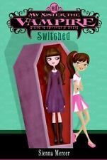 My Sister The Vampire #1: Switched: By Sienna Mercer
