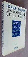 Les jardiniers de la folie par Edouard Zarifian Editions Odile Jacob 1988