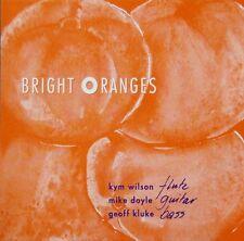 BRIGHT ORANGES - KYM WILSON, MIKE DOYLE, GEOFF KLUKE CD