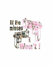 If he Misses Gun decal Pink camo or  Muddy girl available