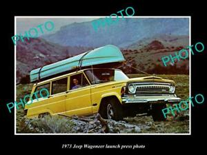 OLD 8x6 HISTORIC PHOTO OF 1973 JEEP WAGONEER CAR LAUNCH PRESS PHOTO