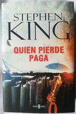 Stephen King - Quien Pierde Paga . PRIMERA EDICION , NUEVO , Tapa Dura