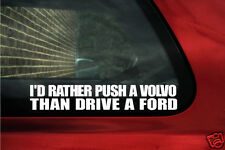 2x Id rather push a Volvo than..stickers. For volvo s70 T5 turbo, 240, 850, S40