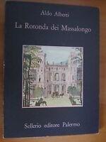 ALDO ALBERTI, LA ROTONDA DEI MASSALONGO, SELLERIO, 1985, (A3)