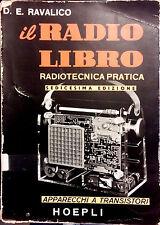 IL RADIO LIBRO. RADIOTECNICA PRATICA DI D.E RAVALICO. SEDICESIMA EDIZIONE.