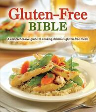 Gluten-Free Bible : A Comprehensive Guide to Cooking Delicious Gluten-Free Meals