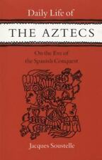 Daily Life of the Aztecs on the Eve of the Spanish Conquest, Jacques Soustelle,0