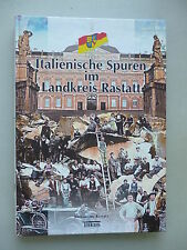 Italienische Spuren im Landkreis Rastatt 2002 Bd. 2