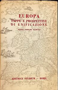 EUROPA TAPPE E PROSPETTIVE DI UNIFICAZIONE - MARIO FERRARI AGGRADÌ - STUDIUM1958
