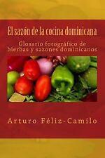 El Sazón de la Cocina Dominicana : Glosario Fotógrafico de Hierbas y Sazones...