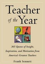 Teacher of the Year :400 Quotes of Insight, Inspiration, and Motivation from Ame