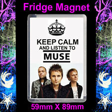 KEEP CALM AND LISTEN TO MUSE  FRIDGE MAGNET LARGE 59MM X 89MM INSERT