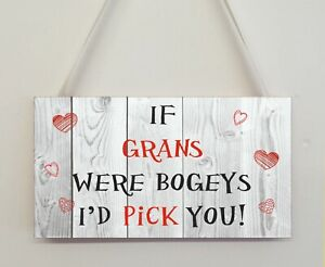 Funny Gran Plaque Novelty Sign Gift For Friend Family If Grans Were Bogeys Love