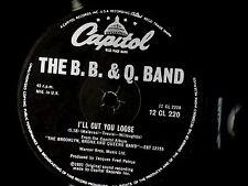 """B. B . & Q BAND~I'LL CUT YOU LOOSE~STARLETTE~CAPITOL~~ 12"""" SINGLE"""