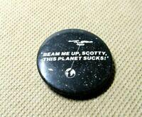 VTG Star Trek Parody Pin Pinback Button S Beam me up Scotty, This planet Sucks