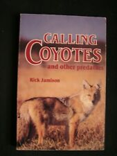Rick Jamison Hunting Trapping Calling Coyotes And Other Predators, bobcats foxes