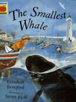 Orchard picturebooks: The smallest whale by Elisabeth Beresford (Paperback /