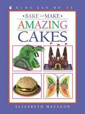 Bake and Make Amazing Cakes (Kids Can Do It) by Elizabeth MacLeod, Good Book