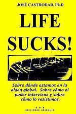 Life Sucks! : Sobre Dónde Estamos en la Aldea Global - Sobre Cómo el Poder...
