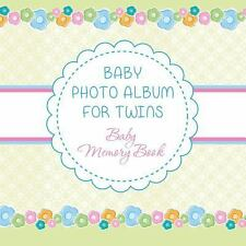 Baby Photo Album for Twins : Baby Memory Book by Speedy Publishing Llc (2014,...
