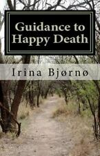 Guidance to Happy Death : Belbooks series - Books for Easy Living by Irina...