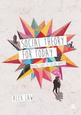 Social Theory for Today : Making Sense of Social Worlds by Alex Law (2015,...