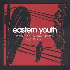 Eastern Youth : What Can You See From Your Place CD