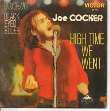 "45 TOURS / 7"" SINGLE--JOE COCKER--BLACK EYED BLUES / HIGH TIME WE WENT"