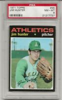 SET BREAK -1971 TOPPS # 45 JIM HUNTER. PSA 8 EX-MT, HOF, CENTERED, A'S. L@@K !