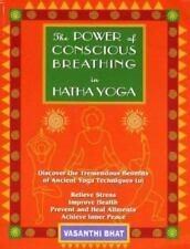 Power of Conscious Breathing in Hatha Yoga, Bhat, Vasanthi, Good Book