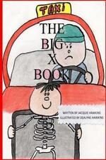 The Big X Book : Part of the Big a-B-C Book Series, a Preschool Picture Book...