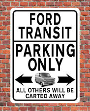 FORD TRANSIT PARKING ONLY metal SIGN / NOTICE classic MK1 van owner gift plaque