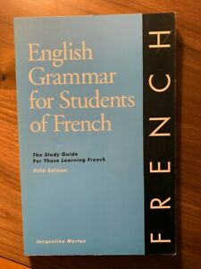 English Grammar for Students of French : The Study Guide for Those Learning...