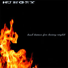 HUNGRY Bad Times For Being Right CD (2004 Fond of Life) Neu!