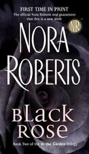 In the Garden Trilogy: Black Rose 2 by Nora Roberts (2005, Paperback)
