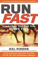 Run Fast : How to Beat Your Best Time Every Time by Hal Higdon (2016,...